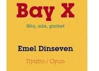 Bay X: Göç, Sıla, Gurbet – Emel Dinseven
