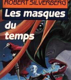 Les Masques du Temps (Zamanın Maskeleri) - Robert Sılverberg